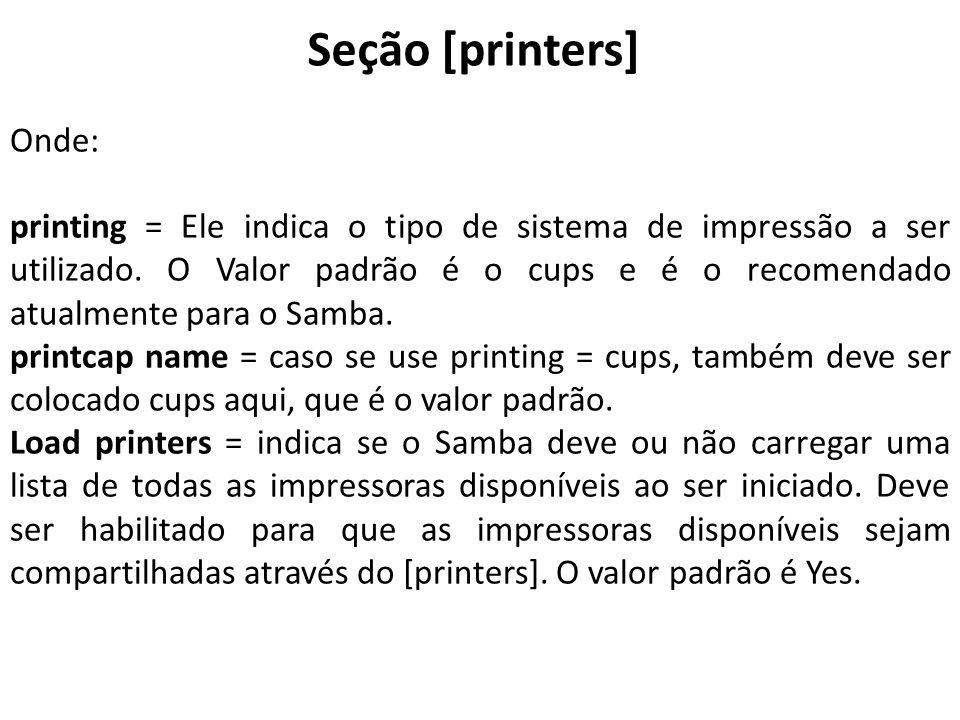 Seção [printers] Onde: